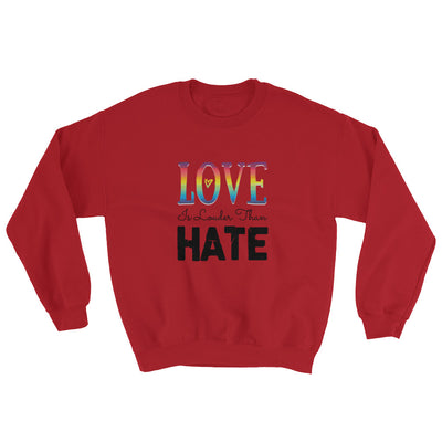 """Love Is Louder Than Hate"" Sweatshirt Red / S - Equally Younique LGBTQ Shop"