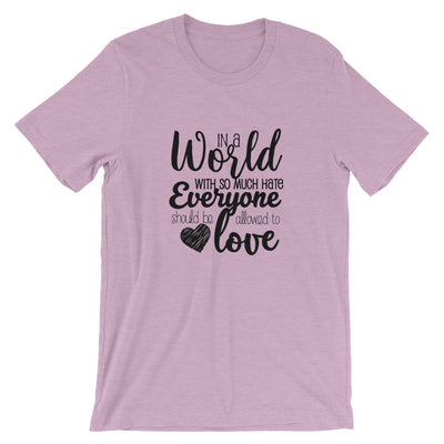 """In A World With So Much Hate"" Short-Sleeve Unisex T-Shirt Heather Prism Lilac / XS - Equally Younique LGBTQ Shop"