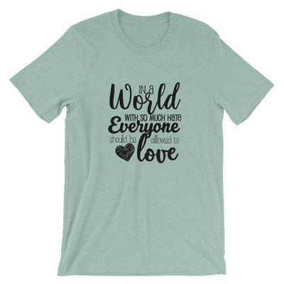 """In A World With So Much Hate"" Short-Sleeve Unisex T-Shirt Heather Prism Dusty Blue / XS - Equally Younique LGBTQ Shop"