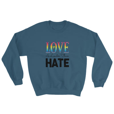 """Love Is Louder Than Hate"" Sweatshirt Indigo Blue / S - Equally Younique LGBTQ Shop"