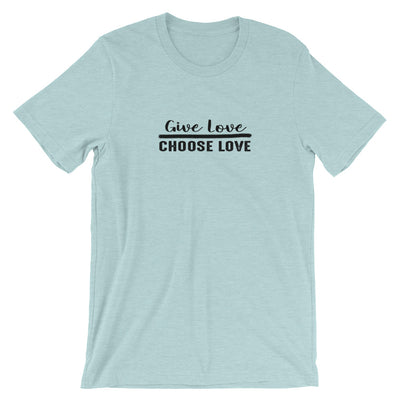 """Give Love Choose Love"" Short-Sleeve Unisex T-Shirt Heather Prism Ice Blue / XS - Equally Younique LGBTQ Shop"