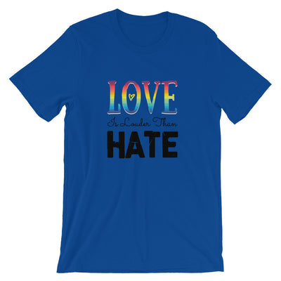 """Love Is Louder Than Hate"" T-Shirt True Royal / S - Equally Younique LGBTQ Shop"