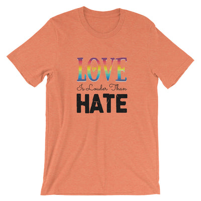 """Love Is Louder Than Hate"" T-Shirt Heather Orange / S - Equally Younique LGBTQ Shop"