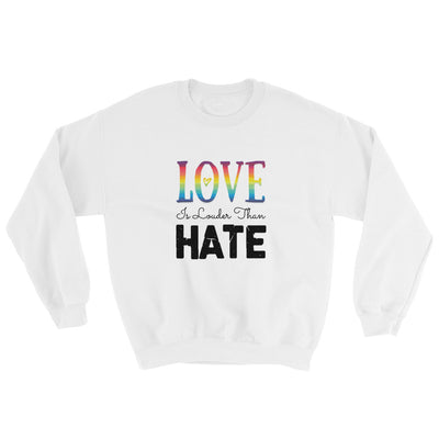 """Love Is Louder Than Hate"" Sweatshirt White / S - Equally Younique LGBTQ Shop"