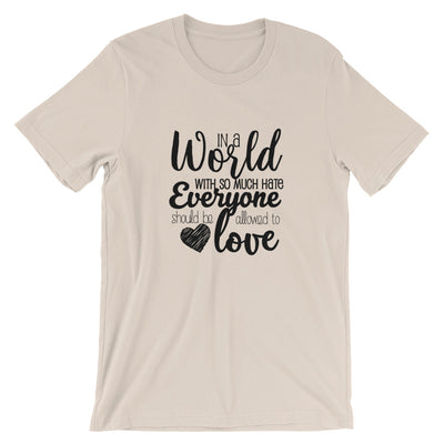 """In A World With So Much Hate"" Short-Sleeve Unisex T-Shirt Soft Cream / S - Equally Younique LGBTQ Shop"