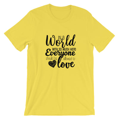 """In A World With So Much Hate"" Short-Sleeve Unisex T-Shirt Yellow / S - Equally Younique LGBTQ Shop"