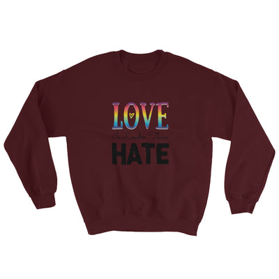"""Love Is Louder Than Hate"" Sweatshirt Maroon / S - Equally Younique LGBTQ Shop"
