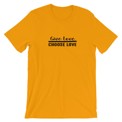 """Give Love Choose Love"" Short-Sleeve Unisex T-Shirt Gold / S - Equally Younique LGBTQ Shop"