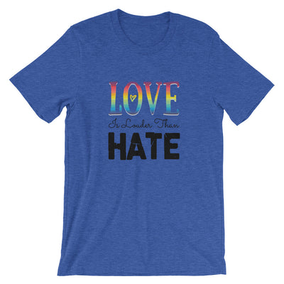 """Love Is Louder Than Hate"" T-Shirt Heather True Royal / S - Equally Younique LGBTQ Shop"