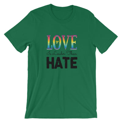 """Love Is Louder Than Hate"" T-Shirt Kelly / S - Equally Younique LGBTQ Shop"