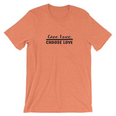 """Give Love Choose Love"" Short-Sleeve Unisex T-Shirt Heather Orange / S - Equally Younique LGBTQ Shop"