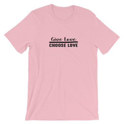 """Give Love Choose Love"" Short-Sleeve Unisex T-Shirt Pink / S - Equally Younique LGBTQ Shop"