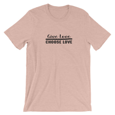 """Give Love Choose Love"" Short-Sleeve Unisex T-Shirt Heather Prism Peach / XS - Equally Younique LGBTQ Shop"