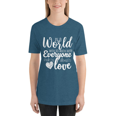 """In A World With So Much Hate"" Short-Sleeve Unisex T-Shirt Heather Deep Teal / S - Equally Younique LGBTQ Shop"