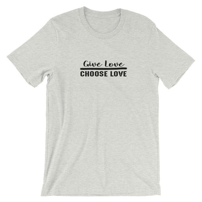 """Give Love Choose Love"" Short-Sleeve Unisex T-Shirt Ash / S - Equally Younique LGBTQ Shop"