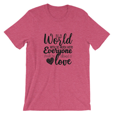 """In A World With So Much Hate"" Short-Sleeve Unisex T-Shirt Heather Raspberry / S - Equally Younique LGBTQ Shop"