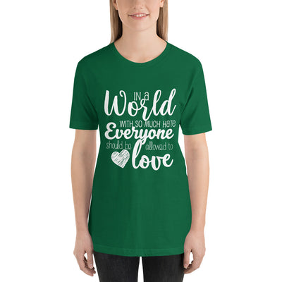 """In A World With So Much Hate"" Short-Sleeve Unisex T-Shirt Kelly / S - Equally Younique LGBTQ Shop"
