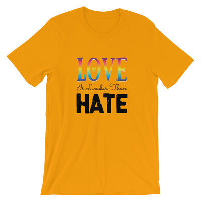 """Love Is Louder Than Hate"" T-Shirt Gold / S - Equally Younique LGBTQ Shop"