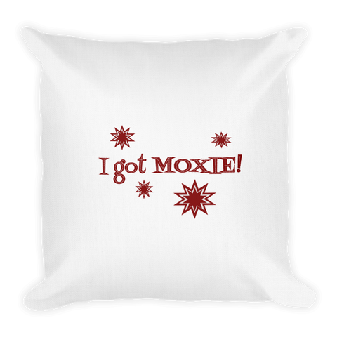white 18x18 pillow - I got moxie