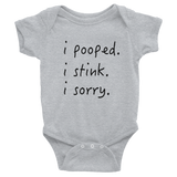 I pooped. I stink. I sorry. - Gray baby one-piece bodysuit