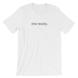 She Ready. - Short-Sleeve Unisex T-Shirt