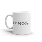 she ready 11oz coffee mug