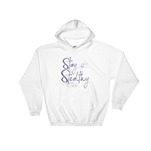 "white hoodie - ""Stay Stealthy"""