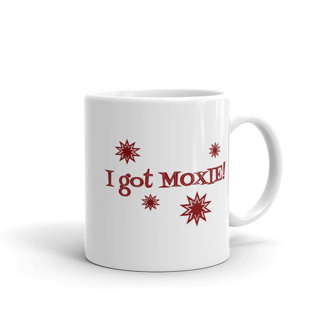 white 11oz coffee mug - I got moxie