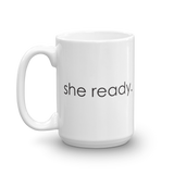 she ready 15oz coffee mug