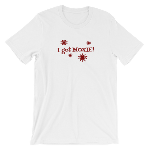 I got Moxie - white short sleeve t-shirt