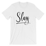 Slay - Short-Sleeve Unisex T-Shirt