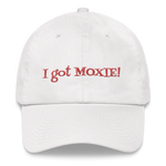 "White Dad hat baseball cap - ""I got moxie"""