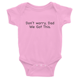 Don't worry Dad, We Got This. Pink baby one-piece bodysuit