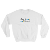 Say It Mean It - white sweatshirt