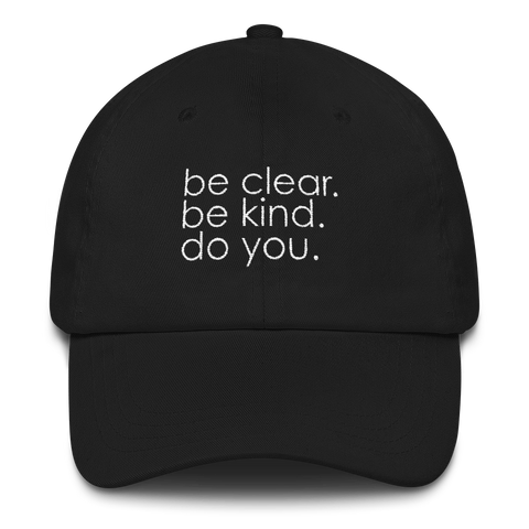 baseball cap black - be clear. be kind. do you.
