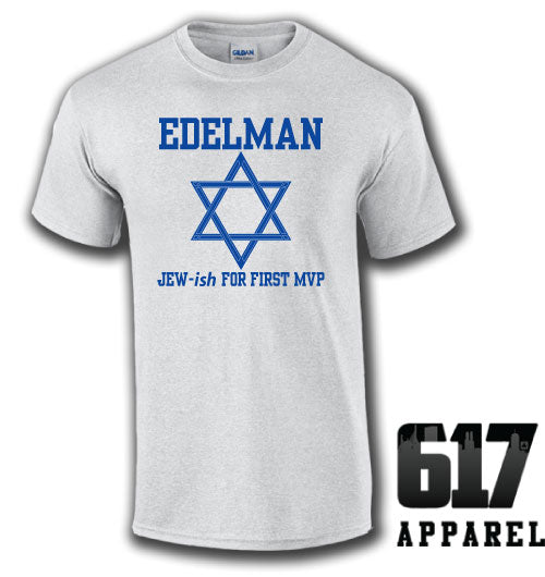 Edelman Jew-ish for MVP Unisex T-Shirt