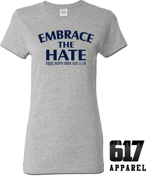 Embrace the Hate ONE COLOR Ladies T-Shirt