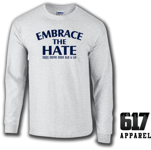 Embrace the Hate ONE COLOR Long Sleeve T-Shirt