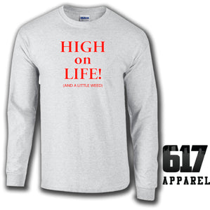 High on Life (and a little weed) Long Sleeve T-Shirt