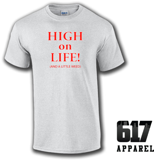 High on Life (and a little weed) Unisex T-Shirt