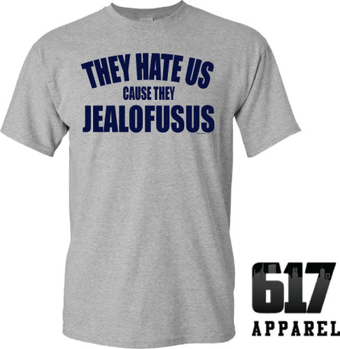 They Hate Us Cause They JEALOFUSUS Unisex T-Shirt