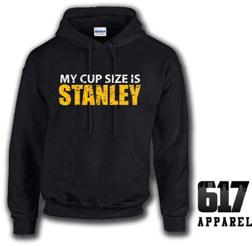 My Cup Size is STANLEY Boston Hockey Hoodie