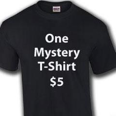 One Mystery T-Shirt $5