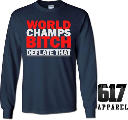 World Champs Bitch – Deflate That Long Sleeve T-Shirt