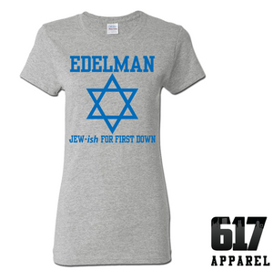 Edelman Jew-ish for Touchdown Ladies T-Shirt