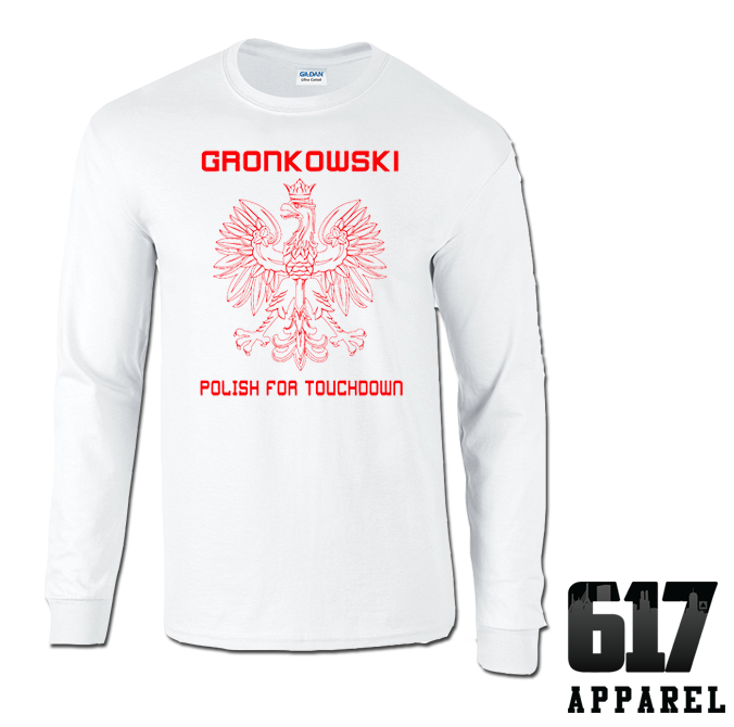 Gronkowski – Polish for Touchdown Long Sleeve T-Shirt
