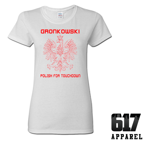 Gronkowski – Polish for Touchdown Ladies T-Shirt