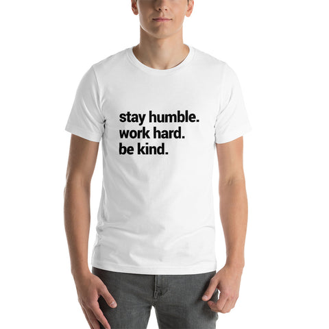 Stay Humble Unisex T-Shirt