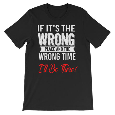 Wrong Place Unisex T-Shirt