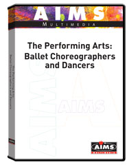 The Performing Arts: Ballet Choreographers and Dancers DVD